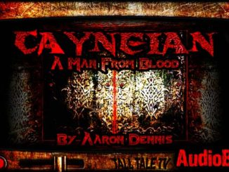 Cayneian, a man from blood by aaron dennis