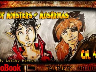 of Monsters and Mushrooms, Ch. 4 by Lesley Herron. Audiobook narrated by Tall Tale TV