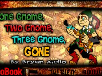 One Gnome, Two Gnome, Three Gnome, Gone - By Bryan Aiello. Narrated by Tall Tale TV