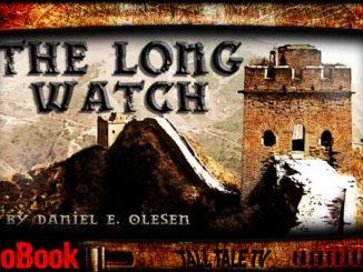 The Long Watch, by Daniel E. Olesen. Narrated by Tall Tale TV