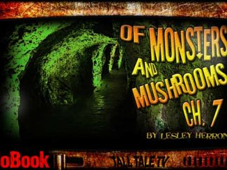 of Monsters and Mushrooms, Ch. 7 by Lesley Herron