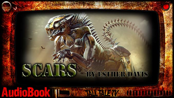 Scars by Esther Davis. Narrated by Tall Tale TV