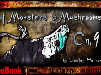 Of Monsters and Mushrooms, Chapter 9, by Lesley Herron. Narrated by Tall Tale TV