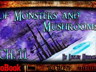 of Monsters and Mushrooms, Chapter 11 by Lesley Herron. Narrated by Tall Tale TV