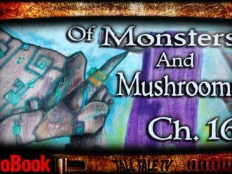 of Monsters and Mushrooms, Ch. 16 by Lesley Herron