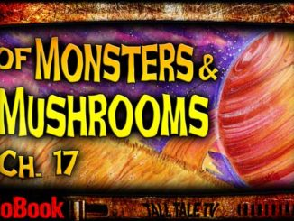 of Monsters and Mushrooms, Ch. 17 by Lesley Herron
