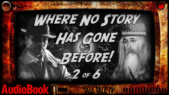 Where No Story has Gone Before, Ch. 2 by Robert Lee Beers